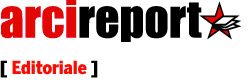 ARCI Report - editoriale