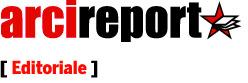 ARCI Report - editoriale